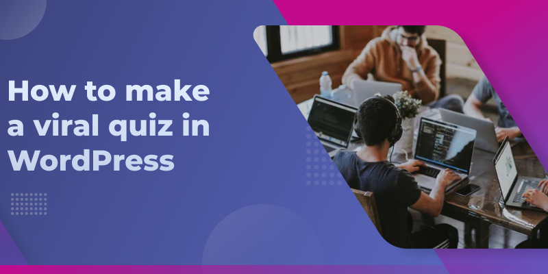How to Create a Viral Quiz in 7 Easy Steps - Banner