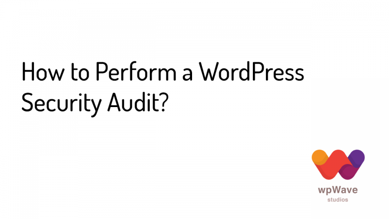 How to perform a WordPress Security Audit - Banner