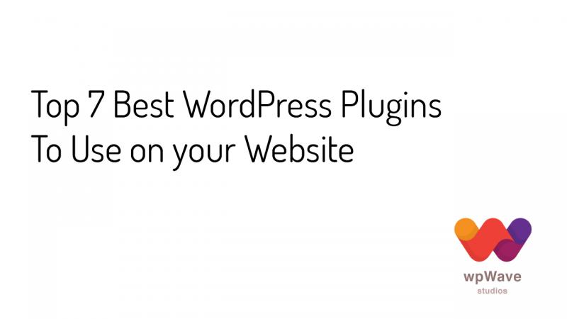 Top 7 Best WordPress Plugins to Use - banner